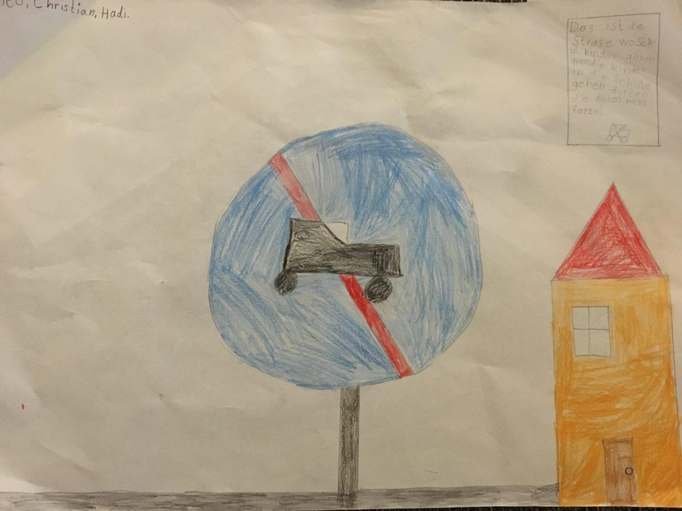 """""""Wenn die Kinder in die Schule gehen, dürfen die Autos nicht fahren."""" (Nico,Christian und Hadi)"""